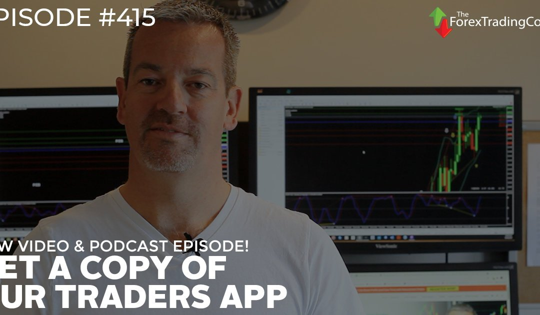 #415: Get a copy of our Traders App